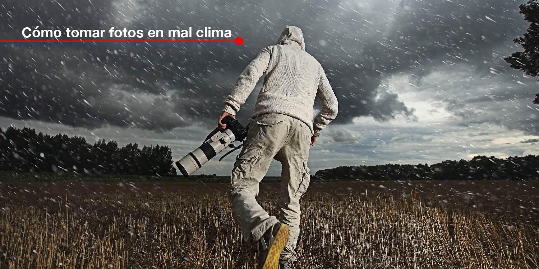 Cómo tomar fotos en mal clima